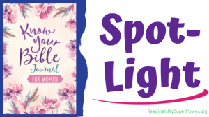 Book Spotlight (and a Giveaway!): Know Your Bible Journal for Women