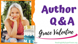 Author Interview (and a Giveaway!): Grace Valentine & Is It Just Me?