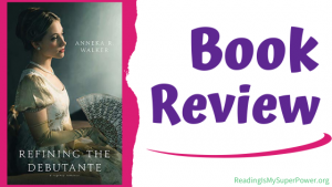 Book Review (and a Giveaway!): Refining the Debutante by Anneka R. Walker