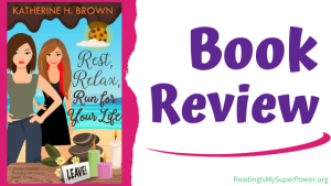 Book Review (and a Giveaway!): Rest, Relax, Run for Your Life by Katherine H. Brown