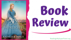 Book Review: Sing in the Sunlight by Kathleen Denly