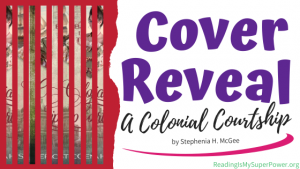 Cover Reveal: A Colonial Courtship by Stephenia H. McGee