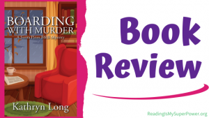 Book Review (and a Giveaway!): Boarding With Murder by Kathryn Long