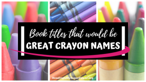 Top Ten Tuesday: Book Titles That Would Be Great Crayon Names