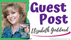 Guest Post (and a Giveaway!): Elizabeth Goddard & Present Danger