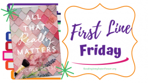 First Line Friday (and a Giveaway!): All That Really Matters