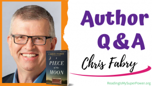 Author Interview (and a Giveaway!): Chris Fabry & A Piece of the Moon