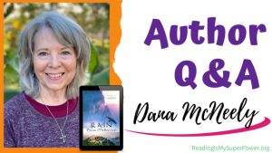 Author Interview (and a Giveaway!): Dana McNeely & Rain