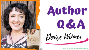 Author Interview (and a Giveaway!): Denise Weimer & Bent Tree Bride