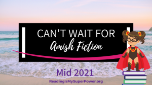 New Releases I'm Excited About: Mid 2021 Amish Fiction