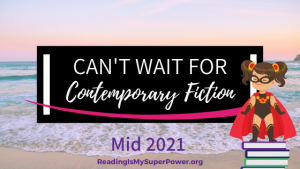 New Releases I'm Excited About: Mid 2021 Contemporary Fiction