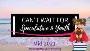 New Releases I'm Excited About: Mid 2021 Speculative & Youth Fiction