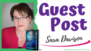 Guest Post (and a Giveaway!): Sara Davison & The Watcher