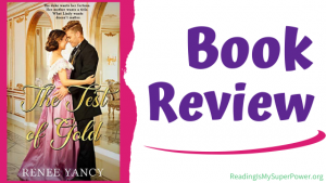 Book Review (and a Giveaway!): The Test of Gold by Renee Yancy
