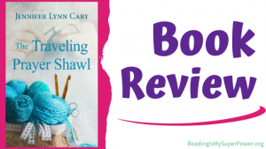 Book Review: The Traveling Prayer Shawl by Jennifer Lynn Cary