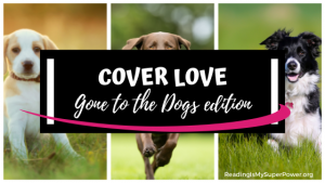 Top Ten Tuesday: Cover Love – Gone to the Dogs
