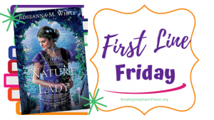 First Line Friday (and a Giveaway!): The Nature of a Lady by Roseanna M. White