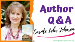 Author Interview (and a Giveaway!): Carole Lehr Johnson & A Place in Time