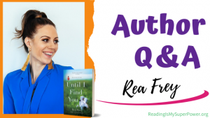 Author Interview: Rea Frey & Until I Find You