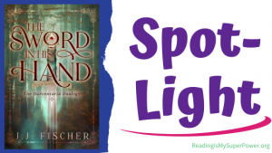 Book Spotlight (and a Giveaway!): The Sword in His Hand by J.J. Fischer