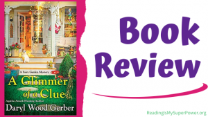 Book Review (and a Giveaway!): A Glimmer of a Clue by Daryl Wood Gerber