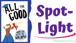 Book Spotlight (and a Giveaway!): All The Good – Doing Life After the Diploma