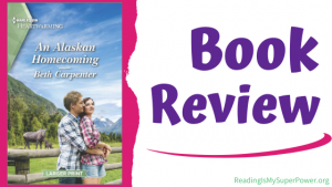 Book Review (and a Giveaway!): An Alaskan Homecoming by Beth Carpenter