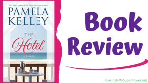 Book Review (and a Giveaway!): The Hotel by Pamela Kelley