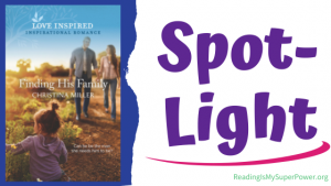 Book Spotlight (and a Giveaway!): Finding His Family by Christina Miller