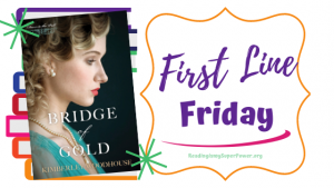 First Line Friday (and a Giveaway!): Bridge of Gold