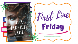 First Line Friday (and a Giveaway!): In a Far-Off Land