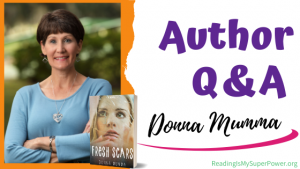 Author Interview (and a Giveaway!): Donna Mumma & Fresh Scars