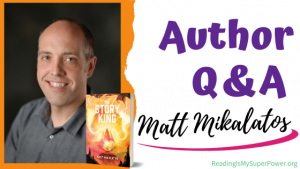 Author Interview (and a Giveaway!): Matt Mikalatos & The Story King