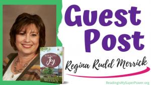 Guest Post (and a Giveaway!): Regina Rudd Merrick & Rebuilding Joy
