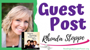 Guest Post (and a Giveaway!): Rhonda Stoppe & Moms Raising Sons to be Men
