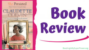 Book Review: She Persisted – Claudette Colvin by Lesa Cline-Ransome