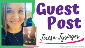 Guest Post (and Giveaway Info!): Teresa Tysinger & Someone Found