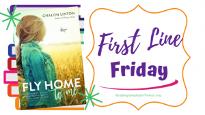First Line Friday (week 245): Fly Home to Me