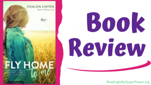 Book Review (and a Giveaway!): Fly Home to Me by Chalon Linton