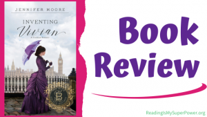 Book Review (and a Giveaway!): Inventing Vivian by Jennifer Moore