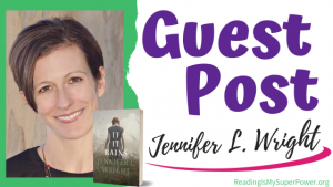 Guest Post (and a Giveaway!): Jennifer L. Wright & If It Rains