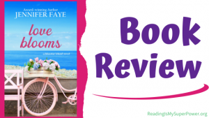 Book Review (and a Giveaway!): Love Blooms by Jennifer Faye