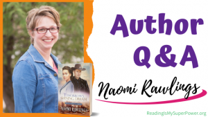 Author Interview (and a Giveaway!): Naomi Rawlings & Tomorrow's Shining Dream