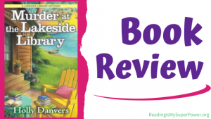 Book Review (and a Giveaway!): Murder at the Lakeside Library by Holly Danvers