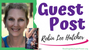 Guest Post (and a Giveaway!): Robin Lee Hatcher & Make You Feel My Love