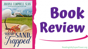 Book Review (and a Giveaway!): Sand Trapped by Joanna Campbell Slan