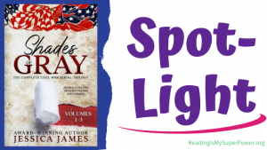 Book Spotlight (and a Giveaway!): Shades of Gray serial trilogy by Jessica James