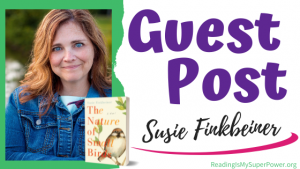 Guest Post (and a Giveaway!): Susie Finkbeiner & The Nature of Small Birds