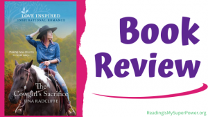 Book Review (and a Giveaway!): The Cowgirl's Sacrifice by Tina Radcliffe