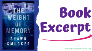 Book Spotlight (and a Giveaway!): The Weight of Memory by Shawn Smucker